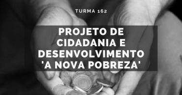 Projeto de Cidadania e Desenvolvimento 'A Nova Pobreza'