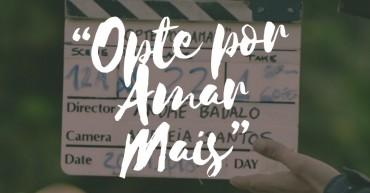 """Estreia do Filme """"Opte por Amar Mais"""""""